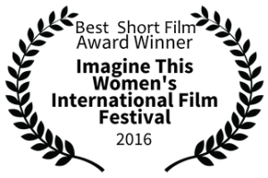 WINNER: Imagine This Women's International Film Festival